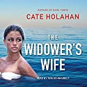 The Widower's Wife Audiobook by Cate Holahan Narrated by Teri Schnaubelt