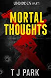 Mortal Thoughts: Unbidden Part One