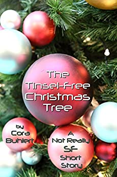 The Tinsel-Free Christmas Tree: A Not Really SF Short Story (Alfred and Bertha's Marvellous Twenty-First Century Life Book 3) (English Edition) por [Buhlert, Cora]