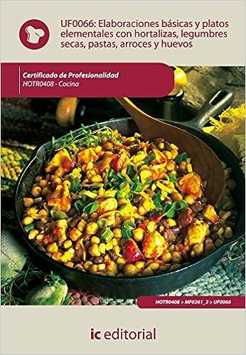 ELABORACIONES BASICAS Y PLATOS ELEMENTALES CON HORTALIZAS LEGUMBRES SE: Antonio Caro Sanchez-Lafuente: 9788483645673: Amazon.com: Books