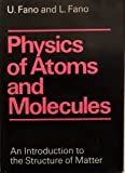 Physics of Atoms and Molecules, Ugo Fano and L. Fano, 0226237826