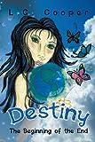 Destiny, L. C. Cooper, 1469192241