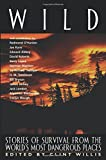 Wild: Stories of Survival from the World's Most Dangerous Places (Adrenaline)