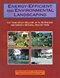 img - for Energy-Efficient and Environmental Landscaping: Cut Your Utility Bills by Up to 30 Percent and Create a Natural Healthy Yard by Anne Simon Moffat (1994-06-03) book / textbook / text book