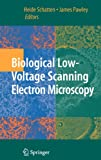 Biological Low-Voltage Scanning Electron Microscopy, , 0387729704