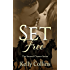 Set Free: Second Chance Series Book 1: Second Chance Series