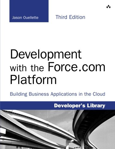 Development With The Force Com Platform  Building Business Applications In The Cloud  3Rd Edition   Developers Library