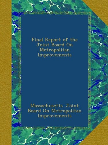 Final Report of the Joint Board On Metropolitan Improvements