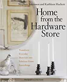 Home from the hardware store transform everyday materials for Kathleen hackett