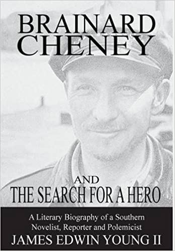 Book Brainard Cheney and The Search for a Hero: A Literary Biography of a Southern Novelist, Reporter and Polemicist (The Lightwood History Collection)