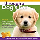 Through A Dog's Ear: Music to Calm Your Puppy Volume 2 set