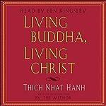 Living Buddha, Living Christ | Thich Nhat Hanh