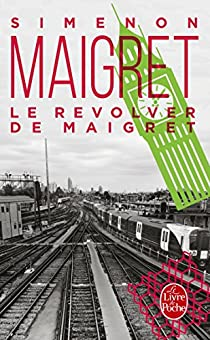 Le revolver de Maigret par Simenon