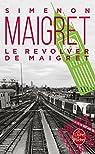 Le revolver de Maigret par Georges Simenon