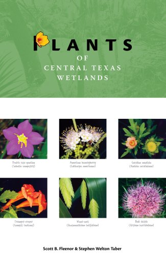 Plants of Central Texas Wetlands (Grover E. Murray Studies in the American Southwest)