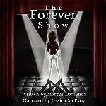 The Forever Show | Marcus Damanda