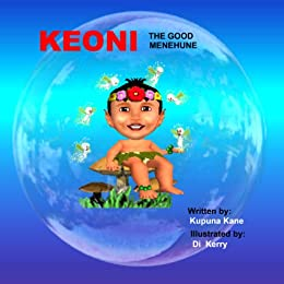 Keoni The Good Menehune (Keoni the Menehune Book 1) by [Kane, Kupuna]