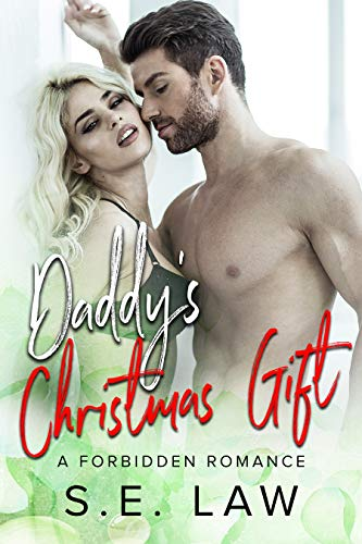 Daddy's Christmas Gift: A Forbidden Older Man Younger Woman Romance (The Boyfriend Diaries Book 4) by [Law, S.E.]
