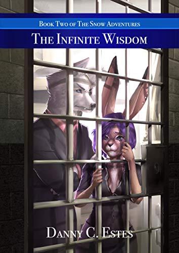 The Infinite Wisdom (The Snow Adventures Book 2) by [Estes, Danny C]