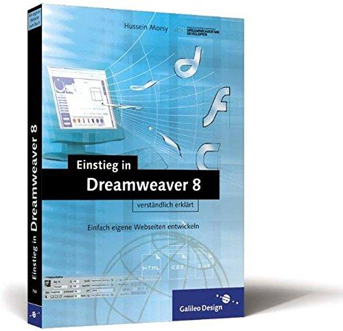 Einstieg in Dreamweaver 8: Einfach eigene Webseiten erstellen (Galileo Design)