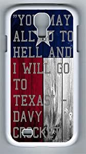 Samsung Galaxy S4 Case and Cover- Texas Quote PC Hard Case for Samsung Galaxy S4 / SIV/ I9500 White