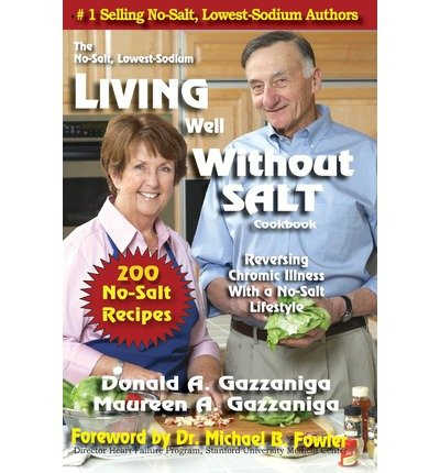 By Donald A Gazzaniga Living Well Without Salt: No Salt, Lowest Sodium Cookbook Series (12th Edition) [Paperback] (Lowest Cookbook Salt No Sodium)