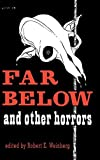 img - for Far Below And Other Horrors by Robert E. Weinberg (editor) (1974) Hardcover book / textbook / text book