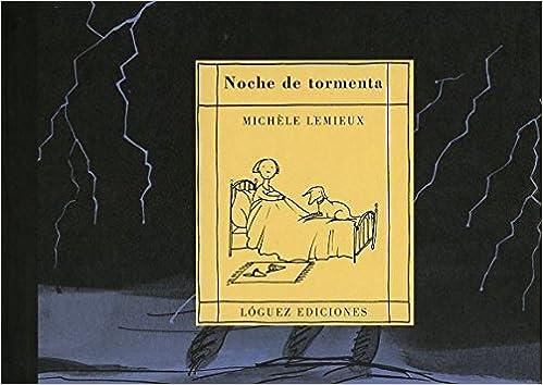 Noche de Tormenta: Michele Lemieux, L. Rodriguez Lopez, Michèle Lemieux: 9788489804272: Amazon.com: Books