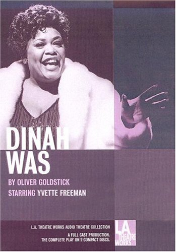Dinah Was (L.A. Theatre Works Audio Theatre Collection) (L.A. Theatre Works Audio Theatre Collections)