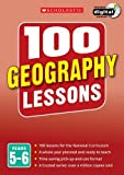 100 Geography Lessons: Years 5-6 (100 Lessons - New Curriculum)