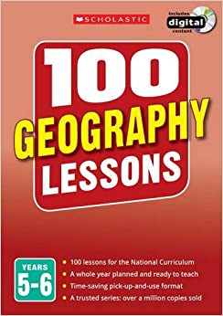 Book 100 Geography Lessons: Years 5-6 (100 Lessons - New Curriculum)