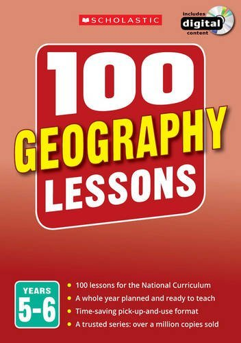 100 Geography Lessons: Years 5-6: Years 5-6 (100 Lessons 2014 Curriculum)