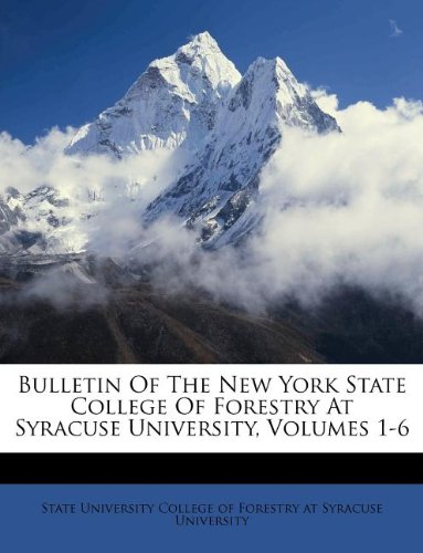 Download Bulletin Of The New York State College Of Forestry At Syracuse University, Volumes 1-6 ebook