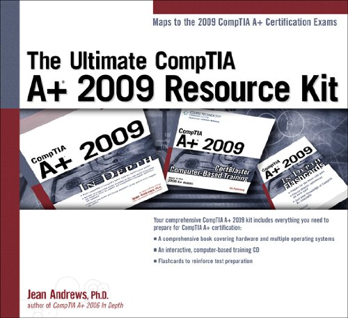 The Ultimate CompTIA A+ 2009 Resource Kit