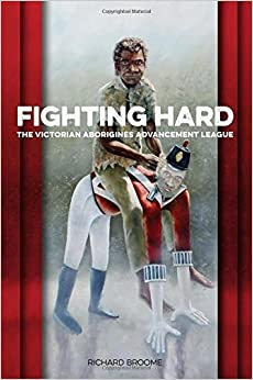 Book Fighting Hard: The Victorian Aborigines Advancement League by Richard Broome (2015-04-01)