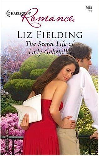 The Secret Life of Lady Gabriella by Liz Fielding