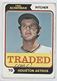Fred Scherman COMC REVIEWED Good to VG-EX (Baseball Card) 1974 Topps Traded #186T