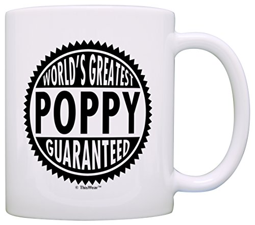 (Father's Day Gift for Grandpa World's Greatest Poppy Guaranteed Gift Coffee Mug Tea Cup White)