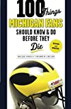 img - for 100 Things Michigan Fans Should Know & Do Before They Die (100 Things...Fans Should Know) by Angelique Chengelis (2012-08-10) book / textbook / text book
