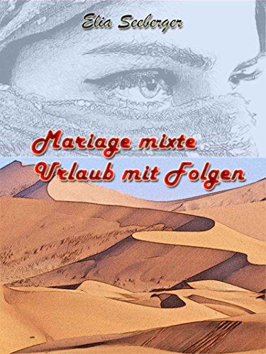 Mariage mixte: Urlaub mit Folgen (German Edition)