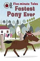 Five-Minute Tales Fastest Pony Ever (Ladybird Mini Five Minute Tale) by Marie Birkinshaw (2009-04-02)