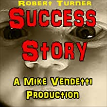 Success Story Audiobook by Robert Turner Narrated by Mike Vendetti