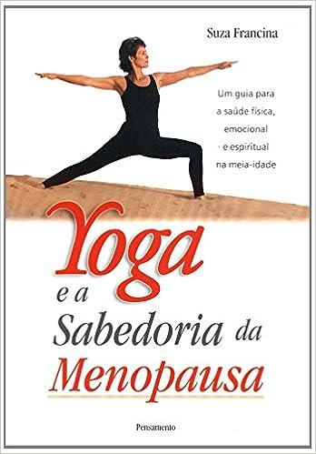 Yoga E A Sabedoria Da Menopausa Em Portuguese do Brasil ...