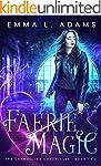 Faerie Magic: An Urban Fantasy Novel...