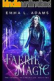 Faerie Magic: An Urban Fantasy Novel (The Changeling Chronicles Book 2)