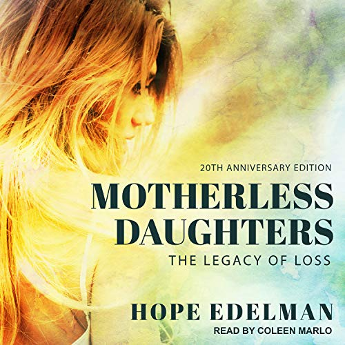 Motherless Daughters, 20th Anniversary Edition: The Legacy of Loss