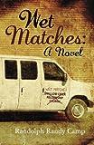 Wet Matches: A Novel
