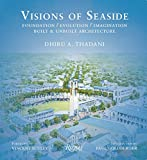 img - for Visions of Seaside: Foundation/Evolution/Imagination. Built and Unbuilt Architecture book / textbook / text book