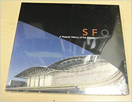SFO A Pictorial History of the Airport by John H. Hill (2000-08-02)