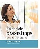 100 geniale Praxistipps: für Hotellerie und Gastronomie thumbnail